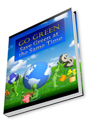 Product picture Go Green, Save Green ebook (PLR)