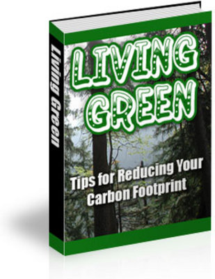 Product picture How to Live Green: Tips for Reducing Your Carbon Footprint