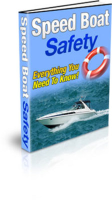 Product picture Speed Boat Safety: Everything You Need To Know (PLR)