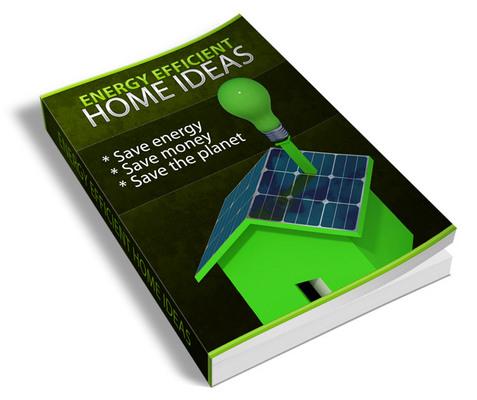 Product picture Energy Efficient Home Ideas (PLR)