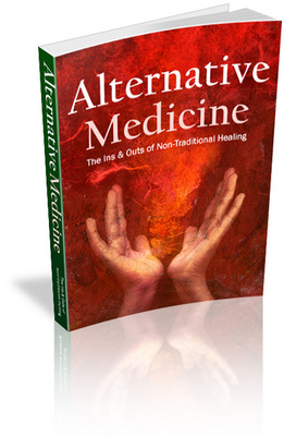 Product picture Alternative Medicine: The Ins and Outs of Non-Traditional