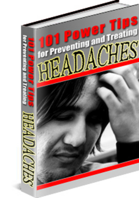 Product picture 101 Power Tips for Preventing and Treating Headaches